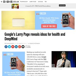Google's Larry Page reveals ideas for health and DeepMind