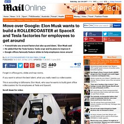 Elon Musk to best Google with a ROLLERCOASTER at SpaceX and Tesla factories