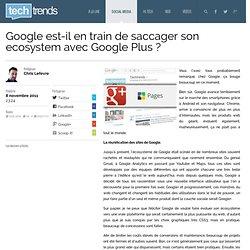 Google est-il en train de saccager son ecosystem avec Google Plus ?