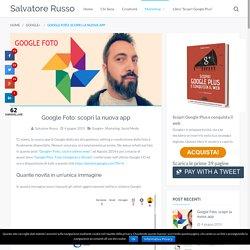 Google Foto: scopri la nuova app - Salvatore Russo