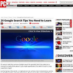 20 Google Search Tips You Need to Learn