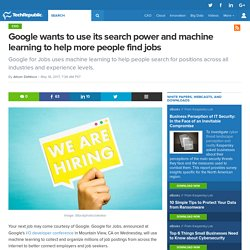 Google wants to use its search power and machine learning to help more people find jobs