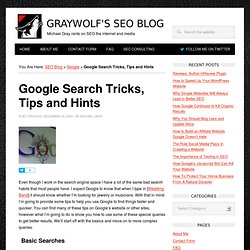 Google Search Tricks, Tips and Hints - Michael Gray