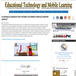 Educational Technology and Mobile Learning: 11 Google Search Tips Every Stude...