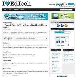 7 Google Search Techniques You Don't Know Exist