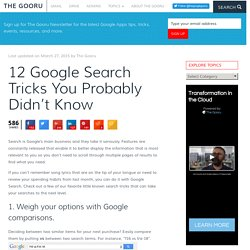 12 Google Search Tricks You Probably Didn't Know - The Gooru