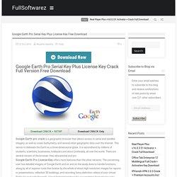 Google Earth Pro Serial Key Plus License Key Free Download