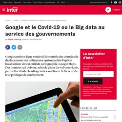 Google et le Covid-19 ou le Big data au service des gouvernements