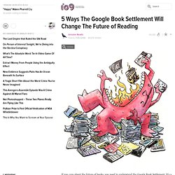 5 Ways The Google Book Settlement Will Change The Future of Read