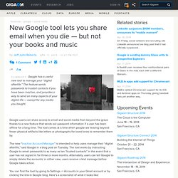 New Google tool lets you share email when you die — but not your books and music