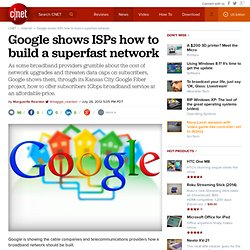 Google shows ISPs how to build a superfast network