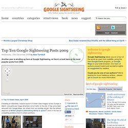 Top Ten Google Sightseeing Posts 2009 - Google Sightseeing