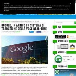Google, in arrivo un sistema di traduzione della voce real-time