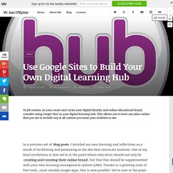 Use Google Sites to Build Your Own Digital Learning Hub