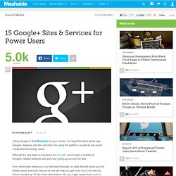 15 Google+ Sites & Services for Power Users