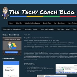 The Techy Coach Blog: Google Slides - Making Presenter View Work for You