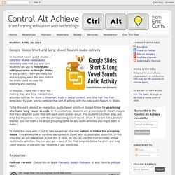 Google Slides Short and Long Vowel Sounds Audio Activity