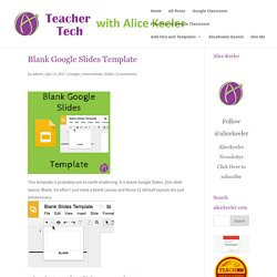 Blank Google Slides Template - Teacher Tech