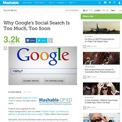 Why Google's Social Search Is Too Much, Too Soon