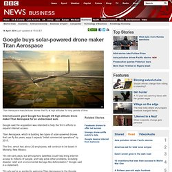 Google buys solar-powered drone maker Titan Aerospace