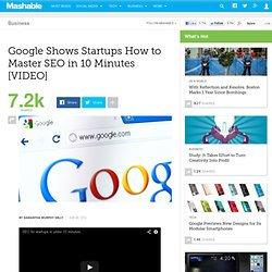 Google Shows Startups How to Master SEO in 10 Minutes [VIDEO]