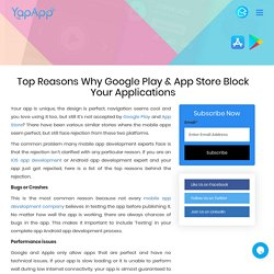 Why Google Play & App Store Block Your Application