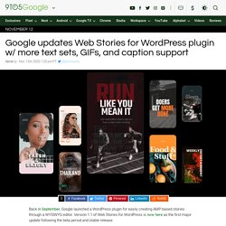 Google Web Stories for WordPress 1.1: more text sets, GIFs