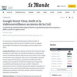 Google Street View, Swift et la vidéosurveillance au menu de la