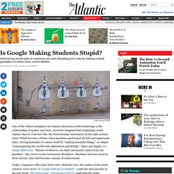 Is Google Making Students Stupid?