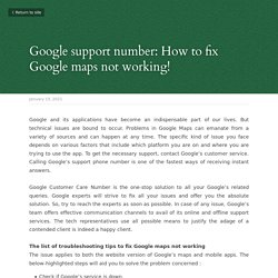Google support number: How to fix Google maps not working!