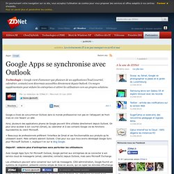 Google Apps se synchronise avec Outlook - Actualit