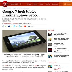 Google 7-inch tablet imminent, says report