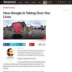 How Google Is Taking Over Our Lives
