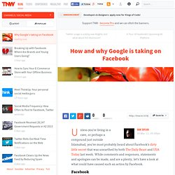 How and why Google is taking on Facebook - TNW Social Media