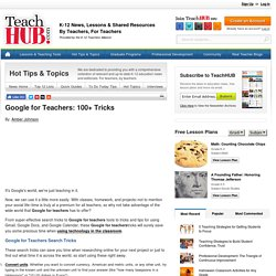 Google for Teachers: 100+ Tricks