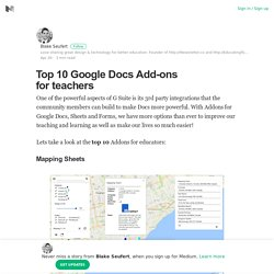 Top 10 Google Docs Add-ons for teachers – Blake Seufert – Medium