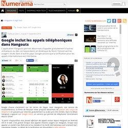 Google inclut les appels téléphoniques dans Hangouts