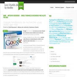 Google tendances de recherche vous alerte par mail