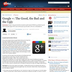 Google +: The Good, the Bad and the Ugly