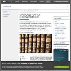 Er Google vor tids encyklopædister?