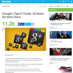 Google+ Tips & Tricks: 10 Hints for New Users