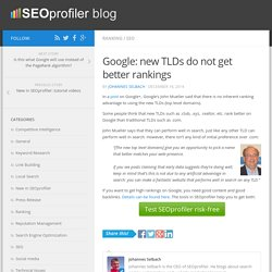 Google: new TLDs do not get better rankings