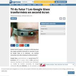 TV du futur ? Les Google Glass tranformées en second écran