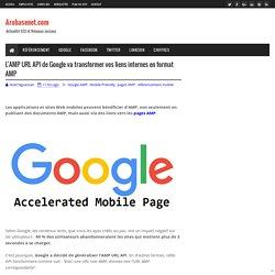 L'AMP URL API de Google va transformer vos liens internes en format AMP