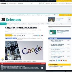 Google et les transhumanistes