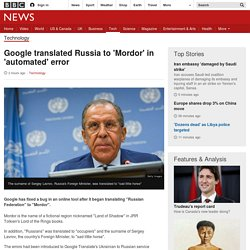 Google translated Russia to 'Mordor' in 'automated' error