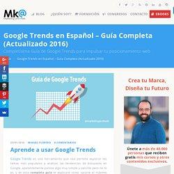 Google Trends en Español – Guía Completa del 2016