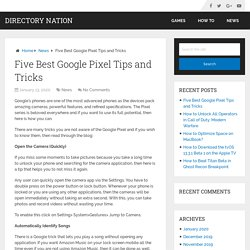 Five Best Google Pixel Tips and Tricks – Directory Nation