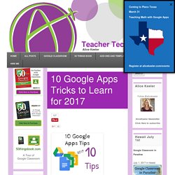 10 Google Apps Tricks to Learn for 2017 - Teacher Tech