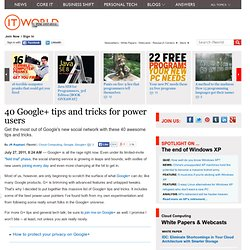 40 Google+ Tips and Tricks for Power Users